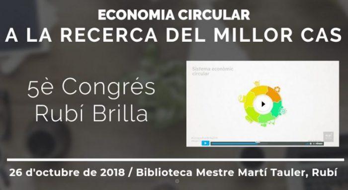 "5è Congrés Rubí Brilla ""Economia Circular: a la recerca del millor cas"""